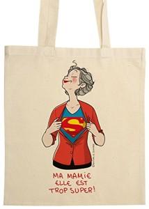 Cadeau pour mamie : Sac en toile Ma mamie elle est trop super, signé par la célèbre illustratrice Nathalie Jomard – Ecru – RIGOLOBO 2017